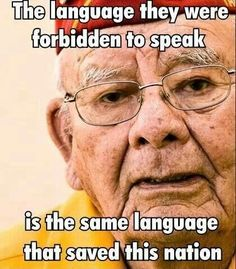 Isn't this ironic- forbidden to speak native languages and then, one day that is critical in the war to save this nation