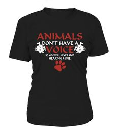 """# Animals Don't Have A Voice Dog Shirt .  Animals Don't Have A Voice So You Will Never Stop Hearing Minedog shirt, funny dog shirts, dog shirts, dog tee shirts, dog t shirts, Dog Lover T shirt, Funny Dog Lover Gift      Secured payment via Visa / Mastercard / Amex / PayPal / iDeal      How to place an order            Choose the model from the drop-down menu      Click on """"Buy it now""""      Choose the size and the quantity      Add your delivery address and bank details      And that's it!"""