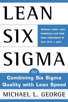 Buy Lean Six Sigma: Combining Six Sigma Quality with Lean Production Speed by Michael L. and Read this Book on Kobo's Free Apps. Discover Kobo's Vast Collection of Ebooks and Audiobooks Today - Over 4 Million Titles! Lean Six Sigma, Hobbies For Kids, New Hobbies, Management Books, Project Management, Six Sigma Tools, Process Improvement, How To Introduce Yourself, Leadership