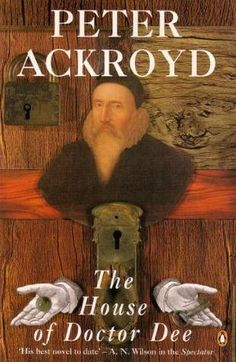 The House of Doctor Dee by Peter Ackroyd