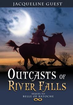 Outcasts of River Falls by Jacqueline Guest.  After the death of her father, Kathryn must go to live with her Aunt Belle in Alberta. But a shock is in store for this well-bred young Toronto lady. Arriving at the town of Hopeful, Kathryn is horrified to learn her new home is a group of shacks called River Falls, a Metis community.
