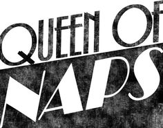 Hey, I found this really awesome Etsy listing at https://www.etsy.com/listing/262552783/queen-of-naps-digital-download