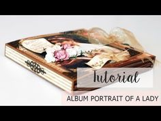 Tutorial Album Portrait of a Lady Vintage Scrapbook, Mini Scrapbook Albums, Graphic 45, Finding A Hobby, Mini Album Tutorial, Mini Albums Scrap, Mini Books, Hobbies And Crafts, Craft Videos