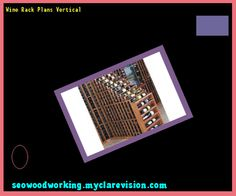 Wine Rack Plans Vertical 131658 - Woodworking Plans and Projects!