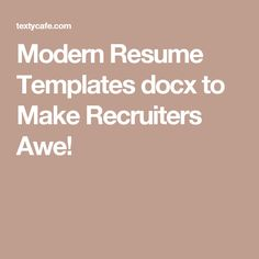 Modern Resume Templates docx to Make Recruiters Awe!