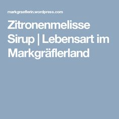 Zitronenmelisse Sirup | Lebensart im Markgräflerland