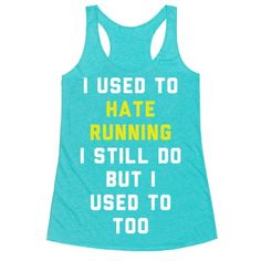 """""""I Used To Hate Running. I Still Do But I Used To, Too."""" Show that you don't want to be put down for cardio with this funny, reluctant runner's shirt. This tee is perfect for anyone who's least favorite part of the gym is running."""