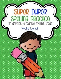 Super Duper Spelling Practice includes 18 awesome spelling activities for your students to practice their spelling words independently! Each activity has simple directions for students to follow.  This packet works with spelling word lists up to 12 words!Activities included:* Undercover Words (spelling code)* Roll & Write Spelling * Scrabble Words* Words in Reverse* Spelling in the Dark (writing with your eyes closed!)* Calling All Spelling Words (dialing spelling words)* Spelling Pyramid...