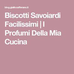 Biscotti Savoiardi Facilissimi | I Profumi Della Mia Cucina
