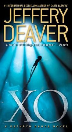 XO: A Kathryn Dance Novel by Jeffery Deaver. $9.99. Series - Kathryn Dance. Publisher: Pocket Books; Reprint edition (December 26, 2012). Author: Jeffery Deaver