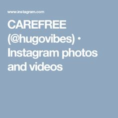 CAREFREE (@hugovibes) • Instagram photos and videos