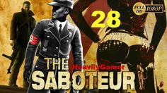 Let's Play The Saboteur | Gameplay Walkthrough (PC) Part 28:Set Up Us Th...