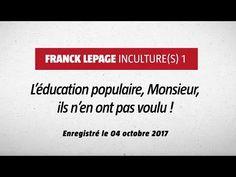 Franck Lepage - Inculture(s) 1 : L'Éducation Populaire, monsieur, ils n'en ont pas voulu. - YouTube Politics, Cards Against Humanity, Documentaries, October, I Want You