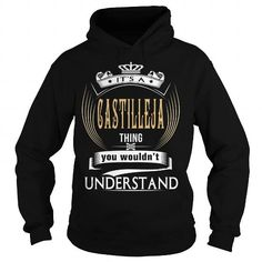 CASTILLEJA  Its a CASTILLEJA Thing You Wouldnt Understand  T Shirt Hoodie Hoodies YearName Birthday
