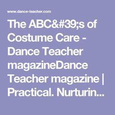 The ABC's of Costume Care - Dance Teacher magazineDance Teacher magazine | Practical. Nurturing. Motivating. The voice of dance educators.