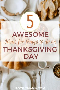 5 Awesome Ideas for Thanksgiving Day - Rock it Mama