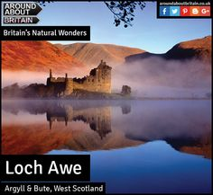 Britain's Natural Wonders: Loch Awe (Argyll and Bute, West Scotland)  A certain mythical monster might ensure that Loch Ness steals the lion's share of tourists, but Scotland's myriad lakes — glassy expanses of water in undulating landscapes — are almost all worth viewing.
