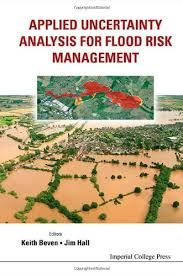 Applied uncertainty analysis for flood risk management / editors Keith Beven, Jim Hall (2014)