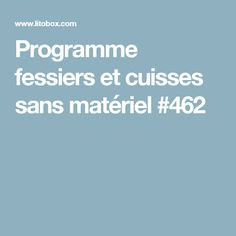 Programme fessiers et cuisses sans matériel #462 Hui, Physique, Health Fitness, Sports, Plein Air, Circuit, Afro, Challenge, Body Workouts