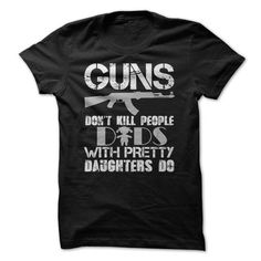 Personalized Name Dads with pretty daughters kill people T shirts