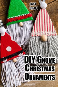 Make easy Christmas Ornament Gnomes with this step by step tutorial and video. FREE PATTERN included. So easy the kids can craft them too. Learn how to make them today. Diy Christmas Decorations For Home, Easy Christmas Ornaments, Gnome Ornaments, Handmade Christmas Gifts, Christmas Gnome, Homemade Christmas, Simple Christmas, Christmas Crafts 2016, Christmas Craft Projects