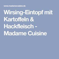 Wirsing-Eintopf mit Kartoffeln & Hackfleisch - Madame Cuisine