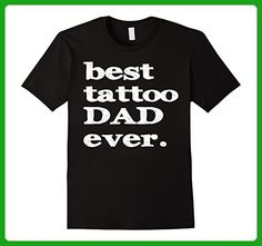 Mens Funny saying Best Tattoo dad ever T shirt  Small Black - Relatives and family shirts (*Amazon Partner-Link)