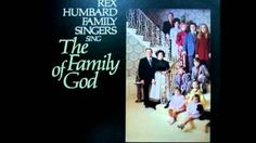 Rex Humbard Family Singers - Family Of God Singing, Begotten Son, God, Jesus Christ, Youtube, Dios, Praise God, Youtubers, Youtube Movies