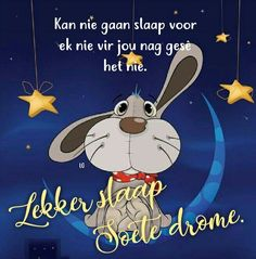 Discover recipes, home ideas, style inspiration and other ideas to try. Good Night Wishes, Good Night Quotes, Good Morning Good Night, Evening Greetings, Afrikaanse Quotes, Gb Bilder, Goeie Nag, Special Quotes, Videos Funny