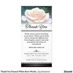 Visit: http://jagifts.us/WhiteRoseSympathyThankYouCard1 - A Simple Thank You Funeral White Rose Words Cannot Express the Feeling In Our Hearts Card by Julie Alvarez Designs. This card is easily customized online and purchased direct thru Zazzle. #funeralthankyou #sympathythankyou