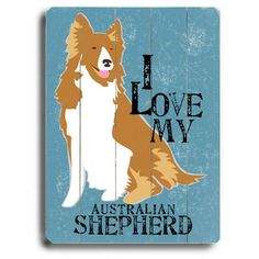 Love My Australian Shepherd Wood Sign