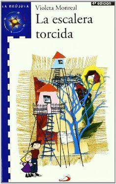 La escalera torcida / texto e ilustraciones de Violeta Monreal. San Pablo, D.L. 2011