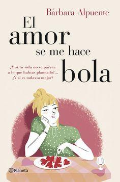 El amor se me hace bola  - http://todopdf.com/libro/el-amor-se-me-hace-bola/