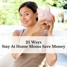 25 Ways Stay At Home Moms Save Money