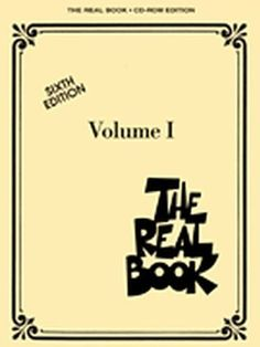 The Real Book - Volume I - Sixth Edition (CD-ROM) by Hal Leonard. $20.50. For the first time ever, you can get the most popular jazz fake book of all time on CD-ROM! 400 songs on one disk! This amazing resource contains all the same titles as the print version. Songs include: Agua De Beber (Water to Drink) * All Blues * All of Me * Autumn in New York * Bewitched * Black Orpheus * Bluesette * Body and Soul * Cherokee (Indian Love Song) * Confirmation * Donna Lee * Im...