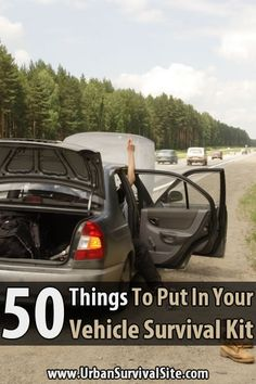 50 Things To Put in Your Vehicle Survival Kit