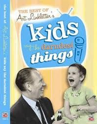 Kids Say the Darndess Things by Art Linkletter