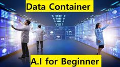 What is Data Container | Data Container Concept in AI Artificial Intelligence Course, What Is Data, Container, Concept, Canisters