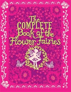 THE COMPLETE BOOK OF FLOWER FAIRIES by Cicely Mary Barker (published by Penguin)