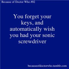 Yes since my sonic screwdriver is on my key chain......