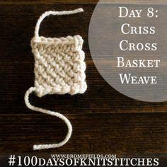 Day 8 : Criss-Cross Basket Weave Knit Stitch : #100daysofknitstitches