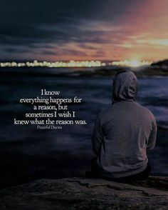 I know everything happens for a reason..