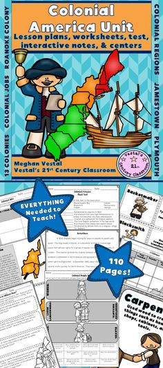 This 'Colonial America' unit features 110 pages of lesson plans, interactive notes, centers, games, and much more!  Topics include the Lost Colony of Roanoke, Jamestown, Plymouth, Massachusetts Bay, the 13 Colonies, Colonial Regions, Colonial Jobs, and Colonial People Groups.