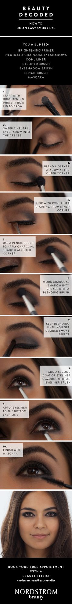 10 easy steps to the perfect smoky eye. Love this how-to guide for makeup tips. All you need is a primer, two tones of eyeshadows, kohl liner, eyeshadow brush, pencil brush and mascara!