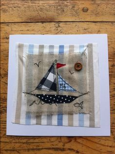 Sailing textile card £7.00 nice simple seaside boat fabric card dessign using classic beach hut fabrics great birthday or fathers day card design ,diary cover or as quilting applique on boys,kids bedding
