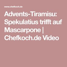 Advents-Tiramisu: Spekulatius trifft auf Mascarpone | Chefkoch.de Video