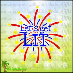 Let's Get Lit Fireworks Design Digital Cut File Clipart Scrapbooking Instant Download Full Color SVG, DXF, EPS, Png and Jpeg Files - pinned by pin4etsy.com