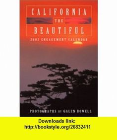 California the Beautiful 2002 Engagement Calendar (9780941807463) Galen Rowell , ISBN-10: 0941807460  , ISBN-13: 978-0941807463 ,  , tutorials , pdf , ebook , torrent , downloads , rapidshare , filesonic , hotfile , megaupload , fileserve
