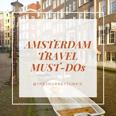 Amsterdam Travel Must-Dos - Pin now, plan your trip to Amsterdam later!