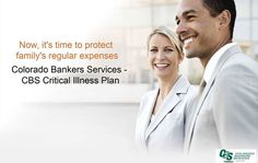 Now, it's time to protect family's regular expenses  Colorado Bankers Services - CBS #CriticalIllness Plan http://www.cbsinsurance.net/criticalillness.htm